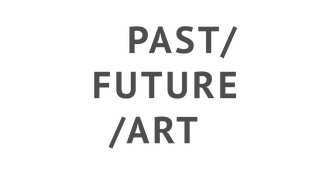 Past / Future / Art